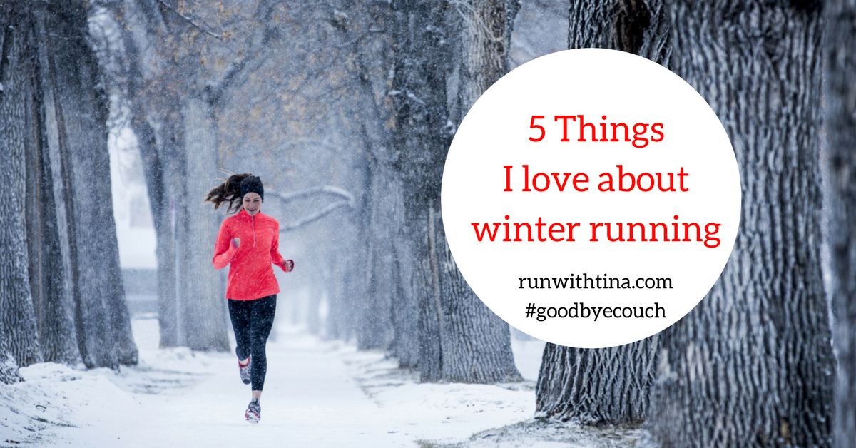 5 Things I Love About Winter Running Run With Tina